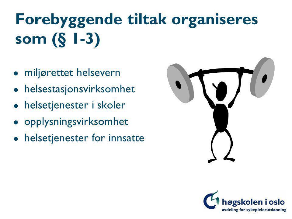 Forebyggende tiltak organiseres som (§ 1-3)