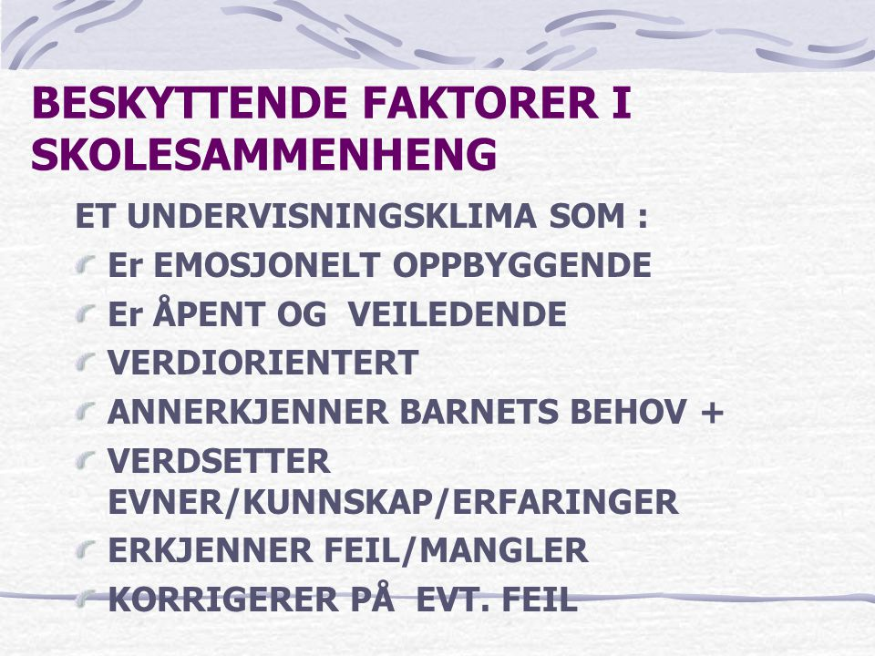 BESKYTTENDE FAKTORER I SKOLESAMMENHENG