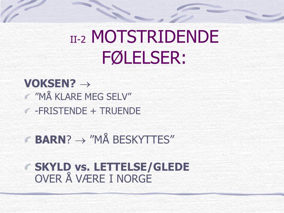 II-2 MOTSTRIDENDE FØLELSER: