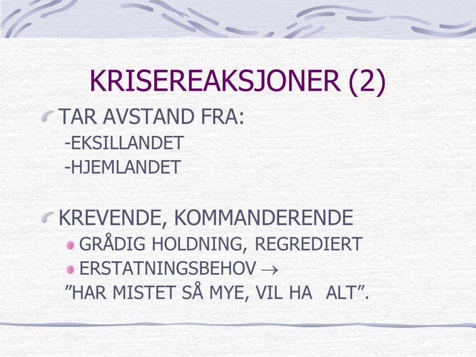 KRISEREAKSJONER (2) TAR AVSTAND FRA: KREVENDE, KOMMANDERENDE