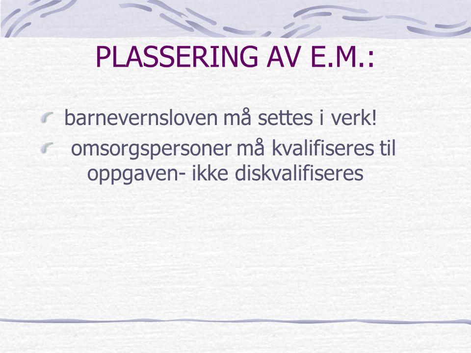 PLASSERING AV E.M.: barnevernsloven må settes i verk!