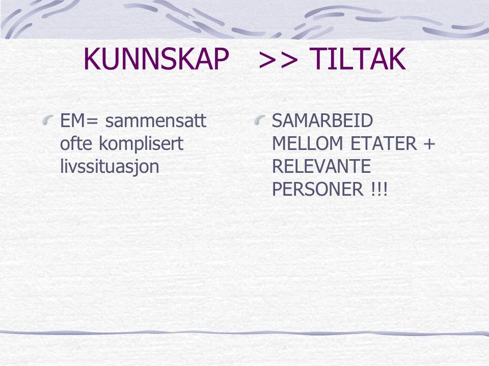 KUNNSKAP >> TILTAK