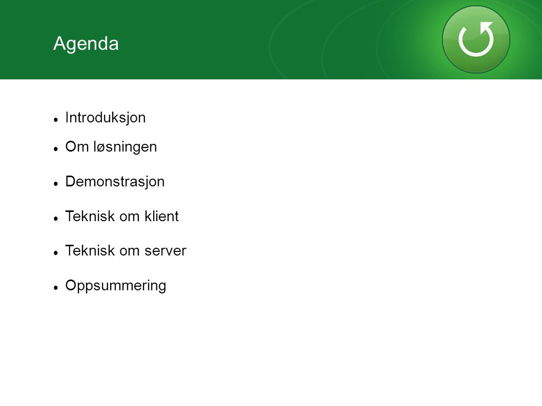Agenda Introduksjon Om løsningen Demonstrasjon Teknisk om klient