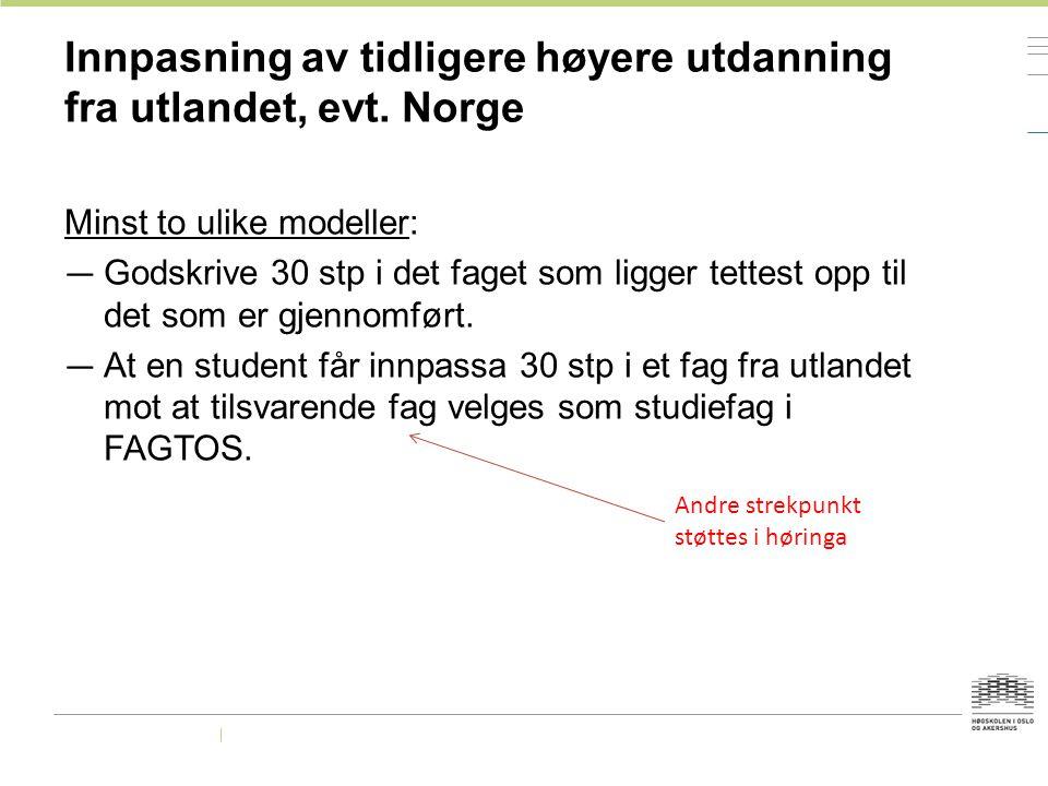 Innpasning av tidligere høyere utdanning fra utlandet, evt. Norge