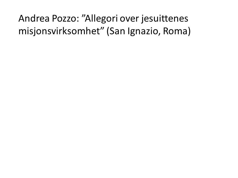 Andrea Pozzo: Allegori over jesuittenes misjonsvirksomhet (San Ignazio, Roma)