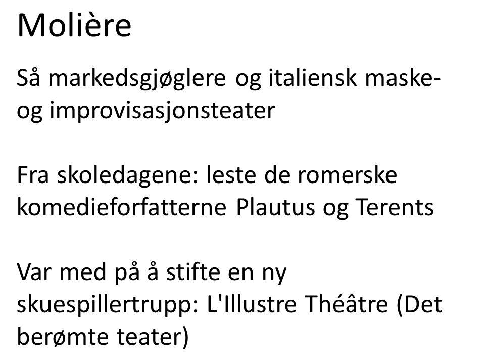 Molière Så markedsgjøglere og italiensk maske- og improvisasjonsteater