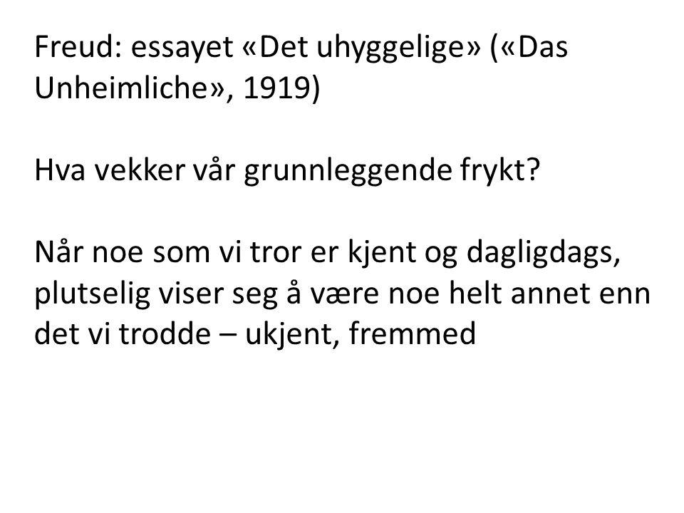Freud: essayet «Det uhyggelige» («Das Unheimliche», 1919)