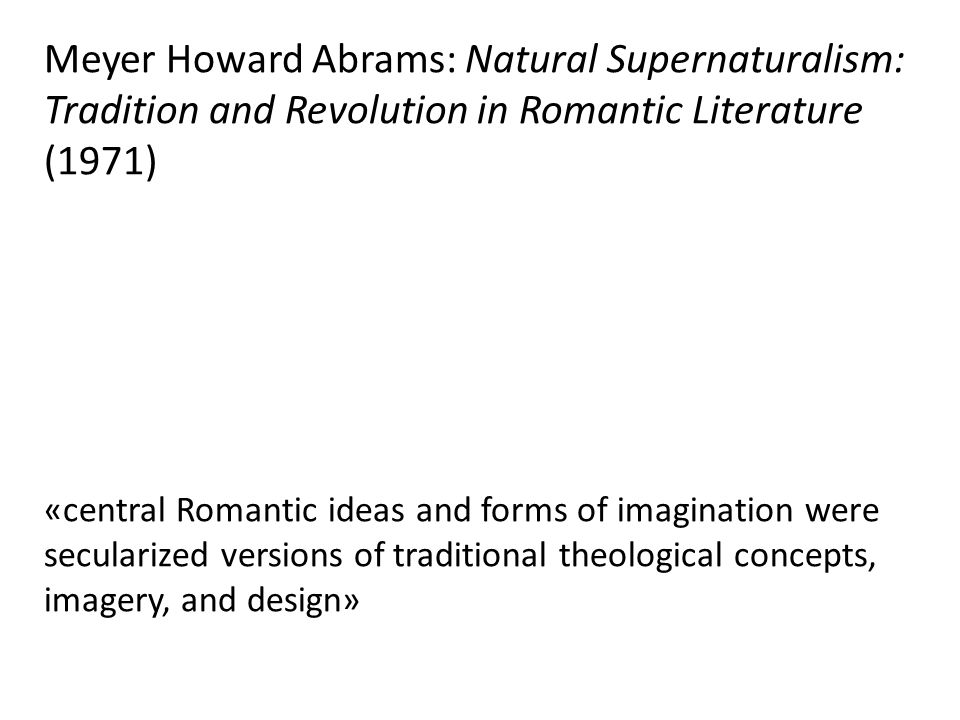 Meyer Howard Abrams: Natural Supernaturalism: Tradition and Revolution in Romantic Literature (1971)