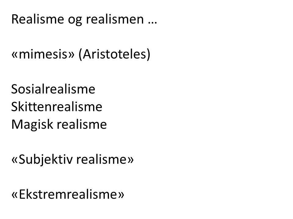 Realisme og realismen …