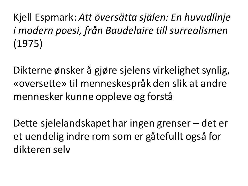 Kjell Espmark: Att översätta själen: En huvudlinje i modern poesi, från Baudelaire till surrealismen (1975)