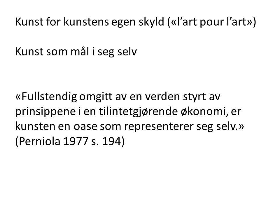 Kunst for kunstens egen skyld («l'art pour l'art»)