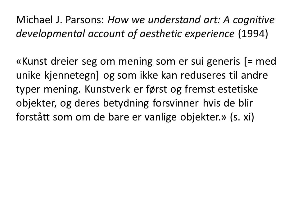 Michael J. Parsons: How we understand art: A cognitive developmental account of aesthetic experience (1994)