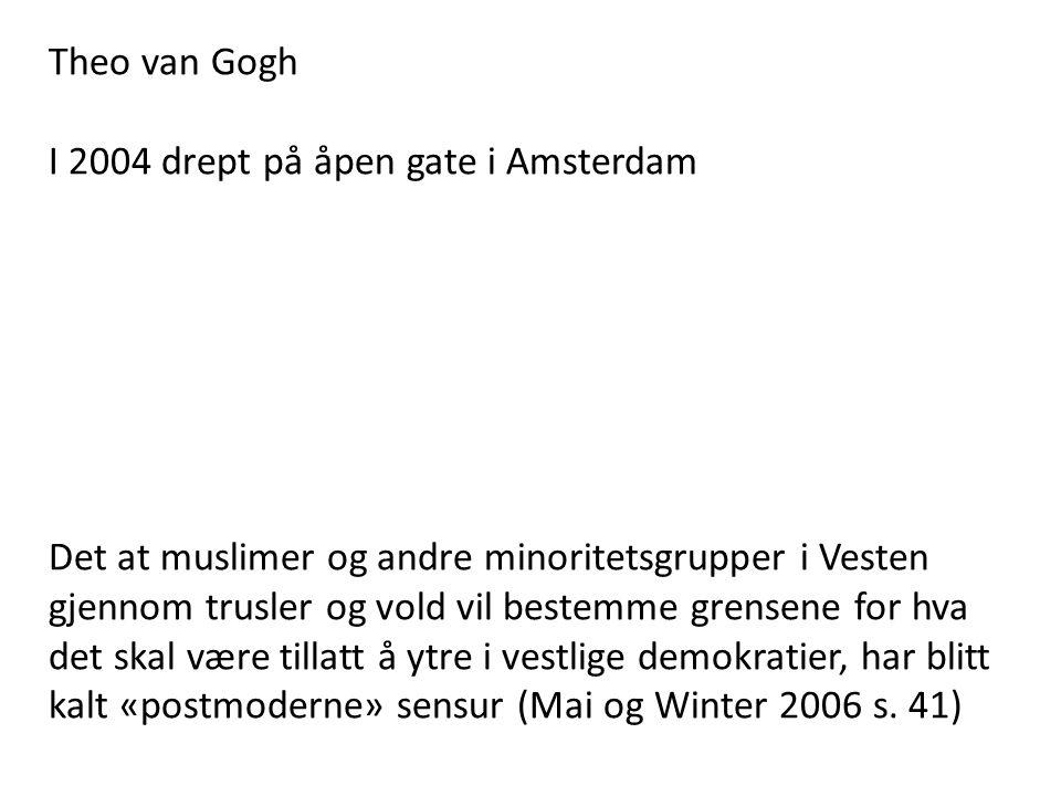 Theo van Gogh I 2004 drept på åpen gate i Amsterdam.