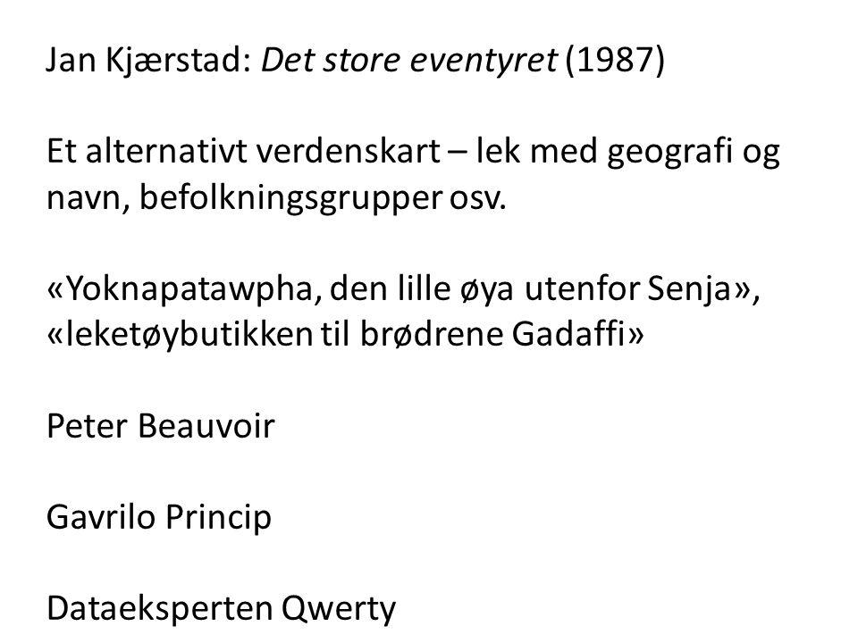 Jan Kjærstad: Det store eventyret (1987)