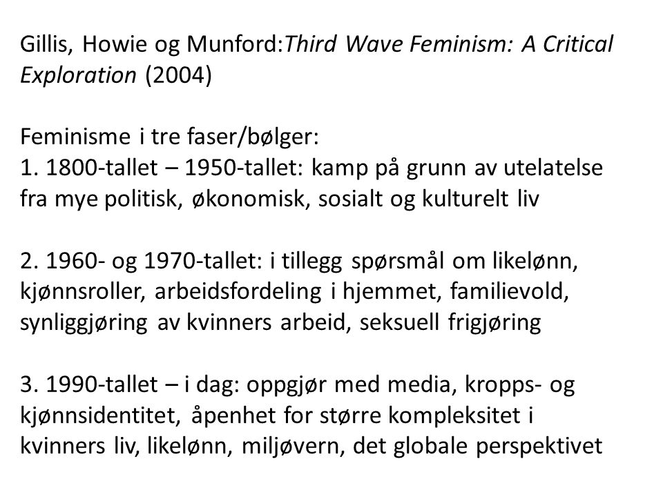 Gillis, Howie og Munford:Third Wave Feminism: A Critical Exploration (2004)