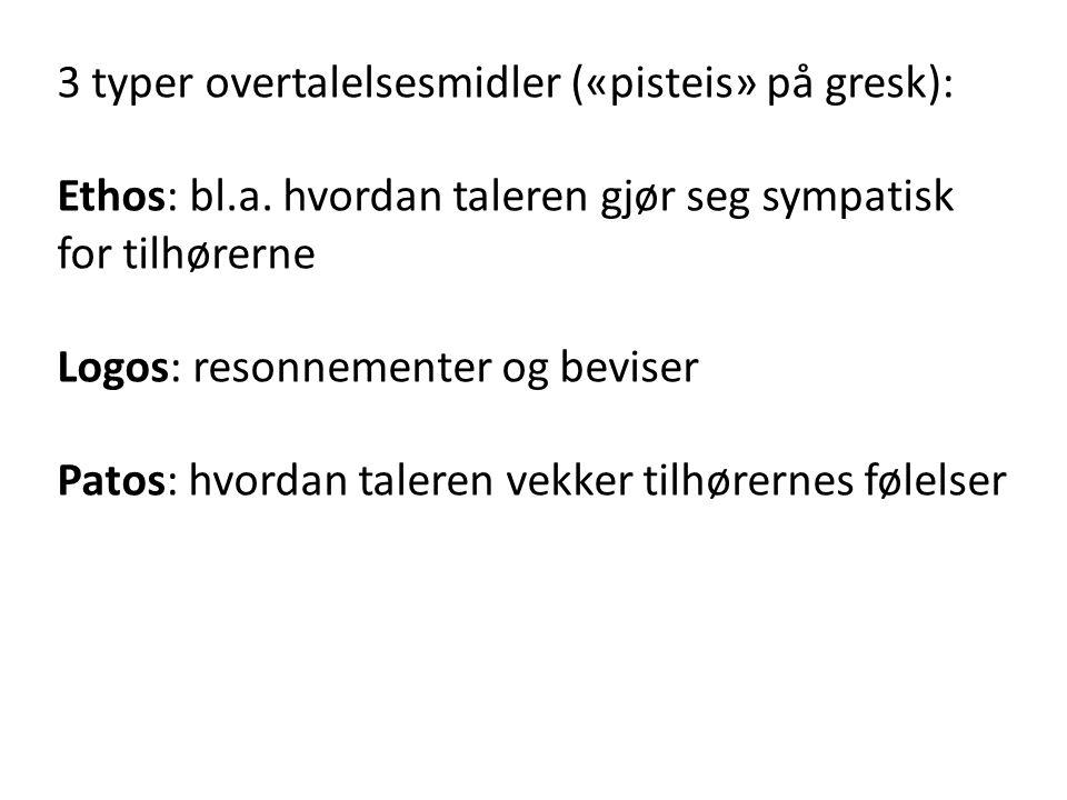 3 typer overtalelsesmidler («pisteis» på gresk):