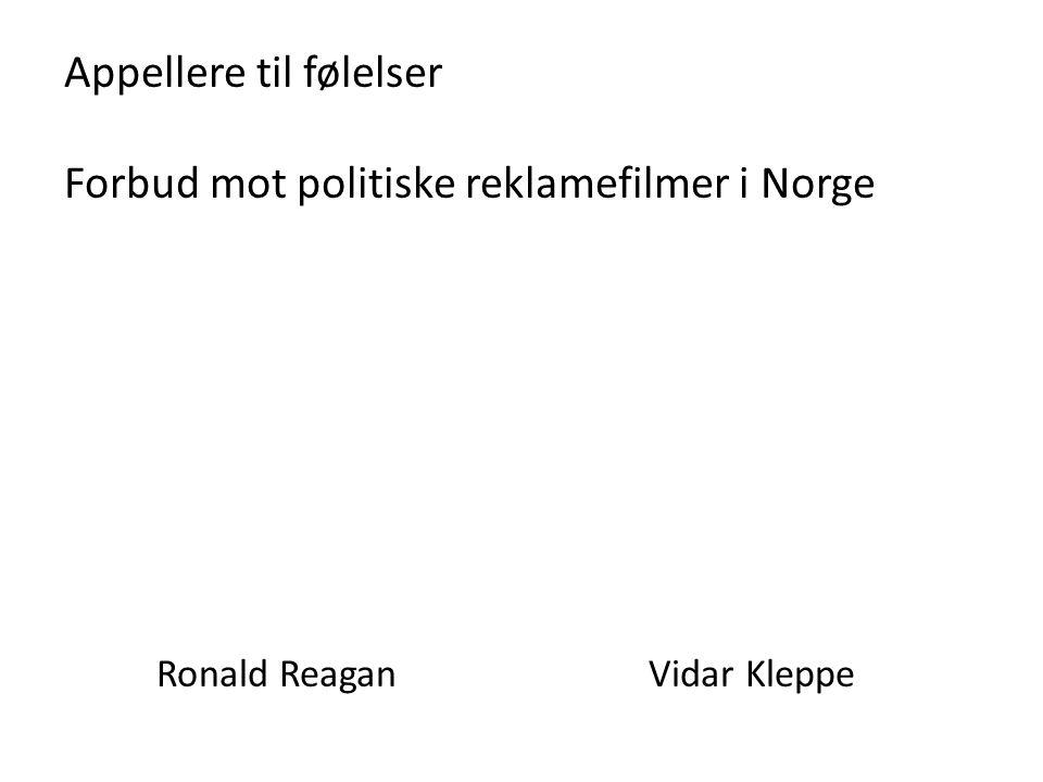 Appellere til følelser Forbud mot politiske reklamefilmer i Norge