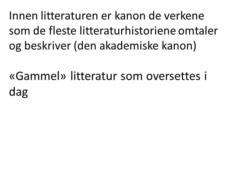 «Gammel» litteratur som oversettes i dag