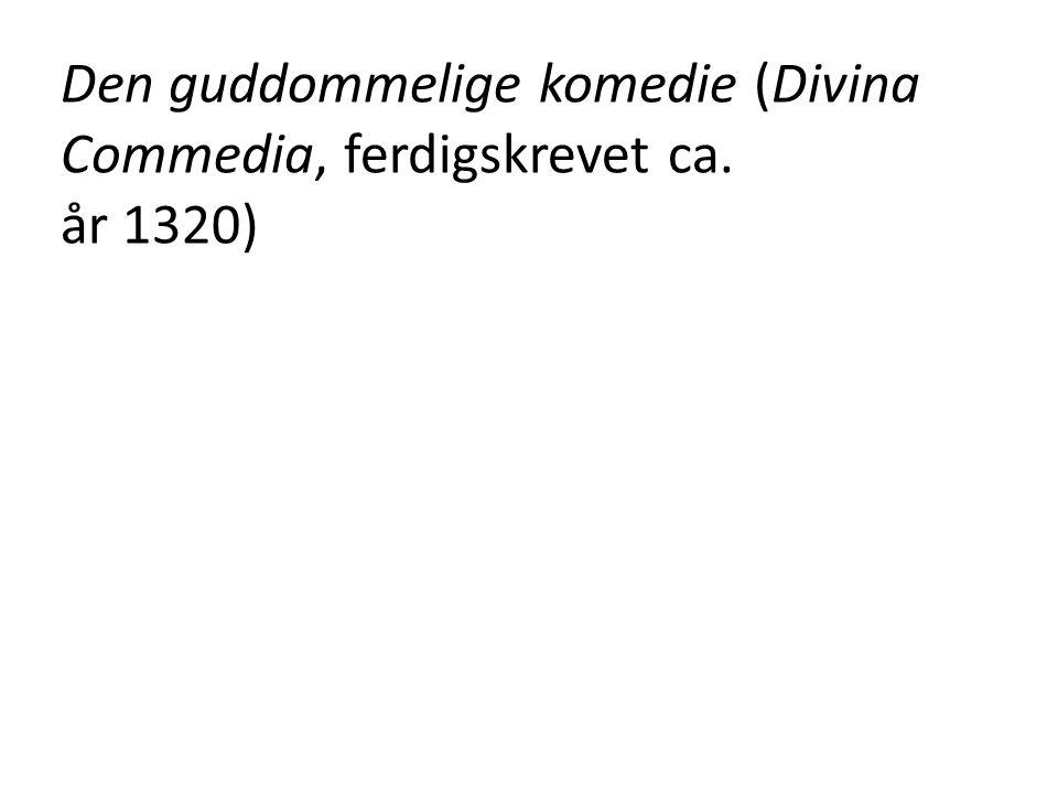 Den guddommelige komedie (Divina Commedia, ferdigskrevet ca.