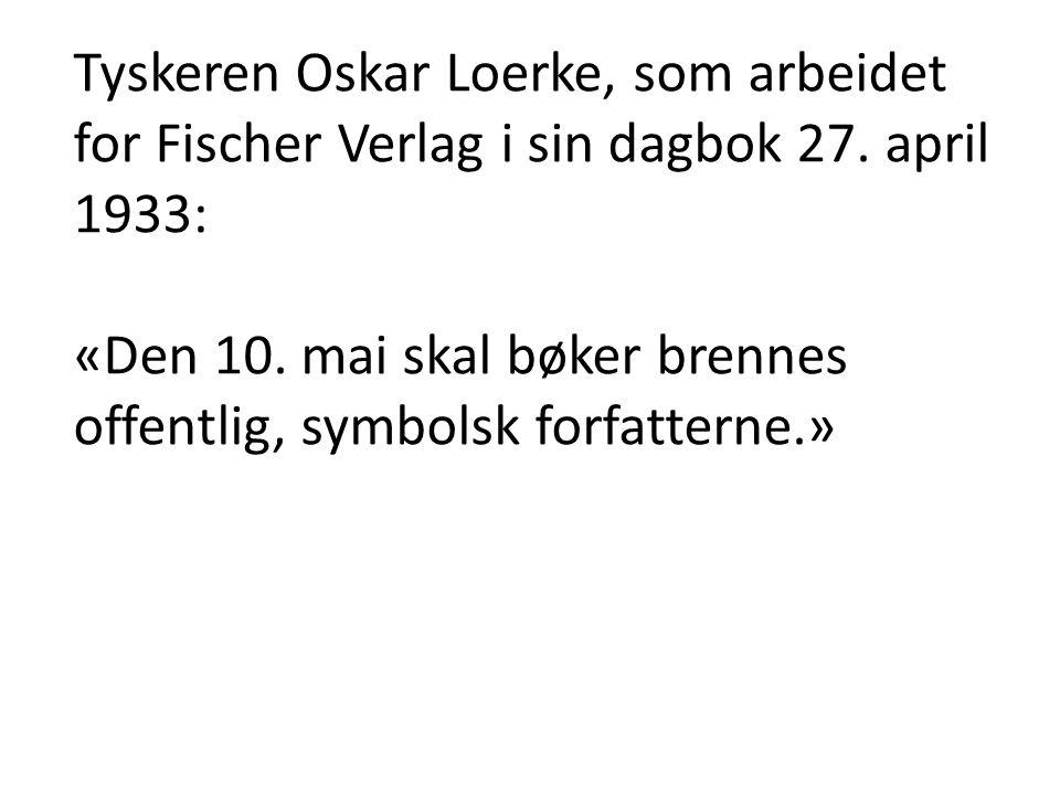 Tyskeren Oskar Loerke, som arbeidet for Fischer Verlag i sin dagbok 27
