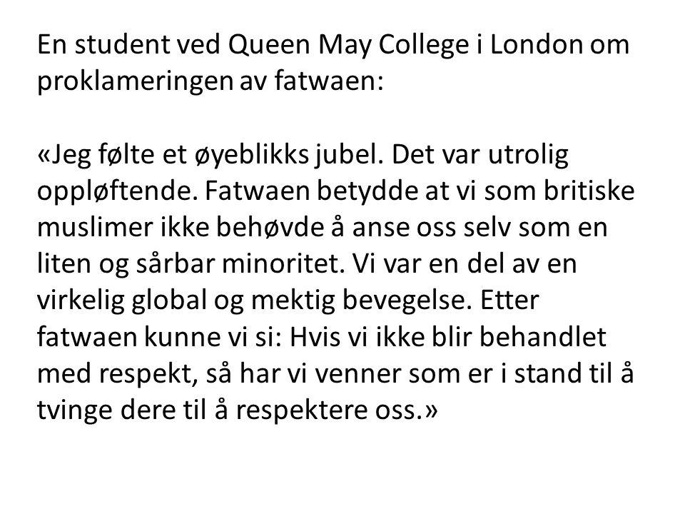 En student ved Queen May College i London om proklameringen av fatwaen: