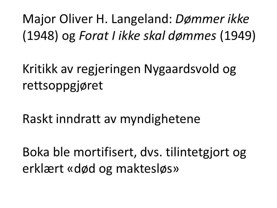 Major Oliver H. Langeland: Dømmer ikke (1948) og Forat I ikke skal dømmes (1949)