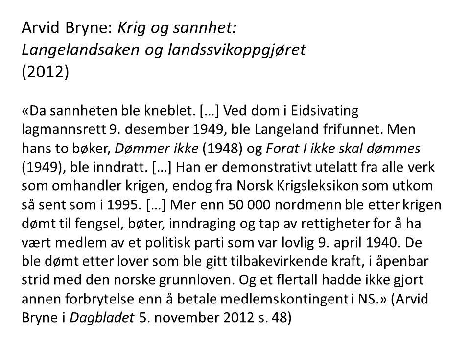 Arvid Bryne: Krig og sannhet: Langelandsaken og landssvikoppgjøret