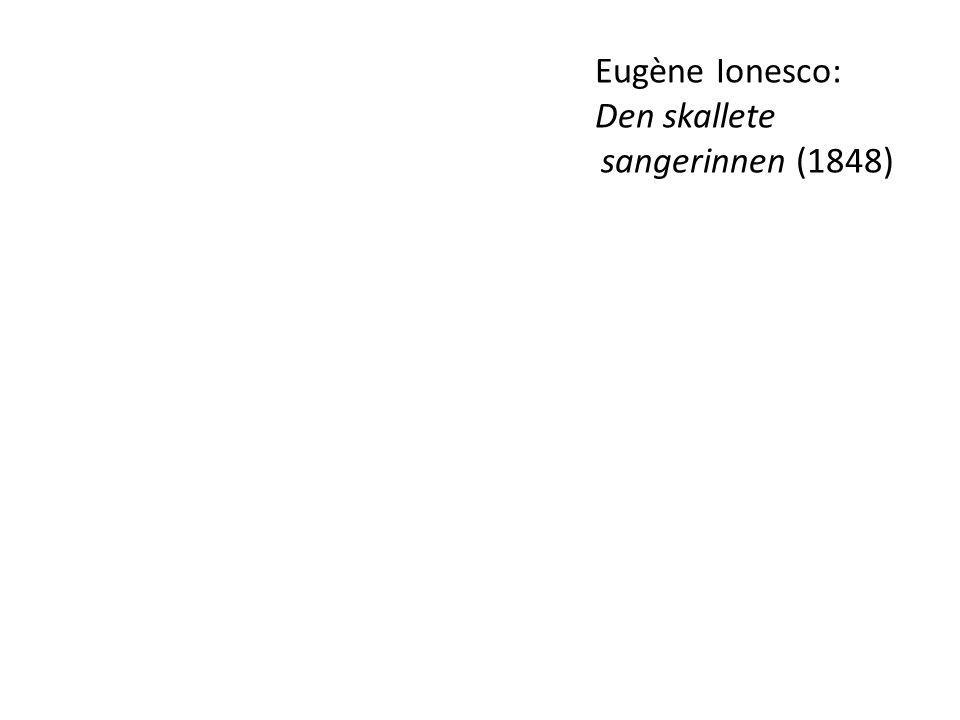 Eugène Ionesco: Den skallete sangerinnen (1848)