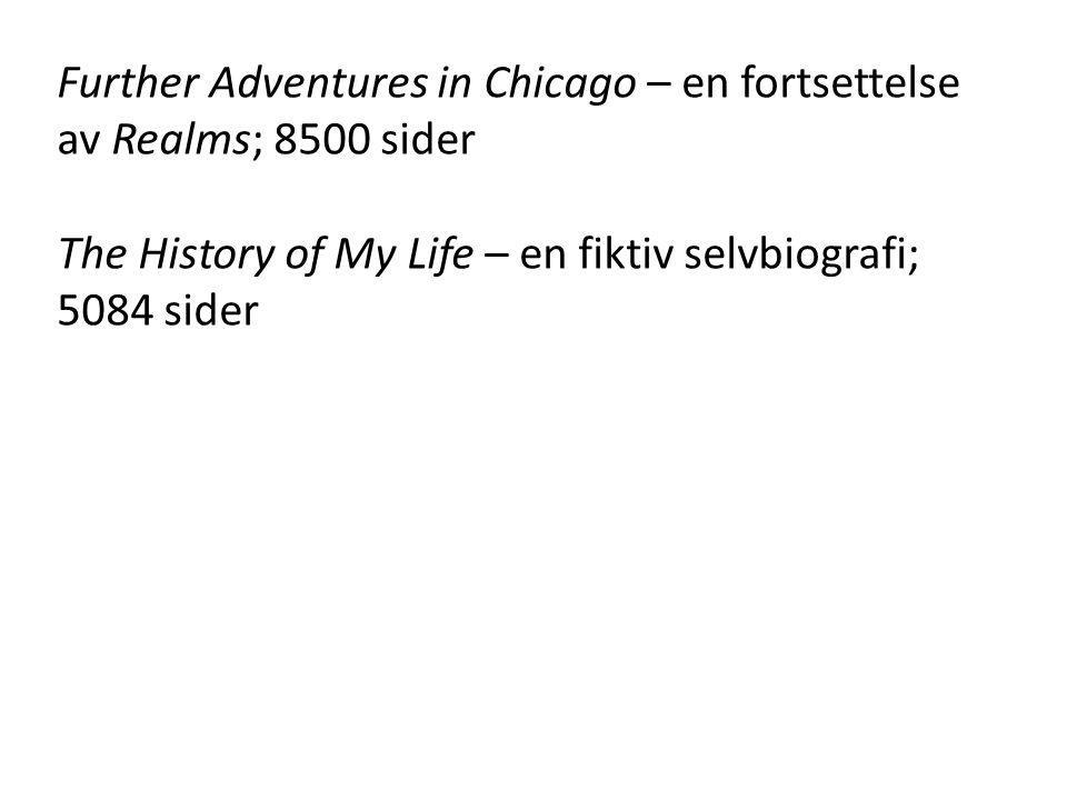 Further Adventures in Chicago – en fortsettelse av Realms; 8500 sider