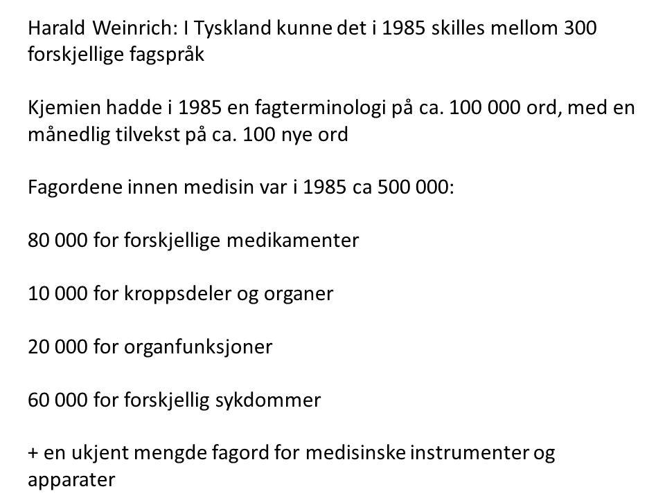 Harald Weinrich: I Tyskland kunne det i 1985 skilles mellom 300 forskjellige fagspråk