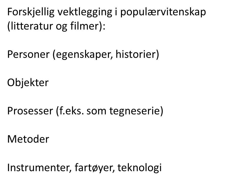 Forskjellig vektlegging i populærvitenskap (litteratur og filmer):