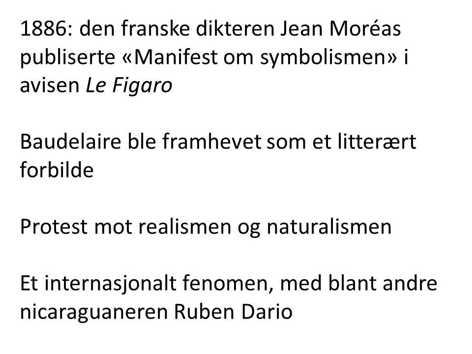1886: den franske dikteren Jean Moréas publiserte «Manifest om symbolismen» i avisen Le Figaro