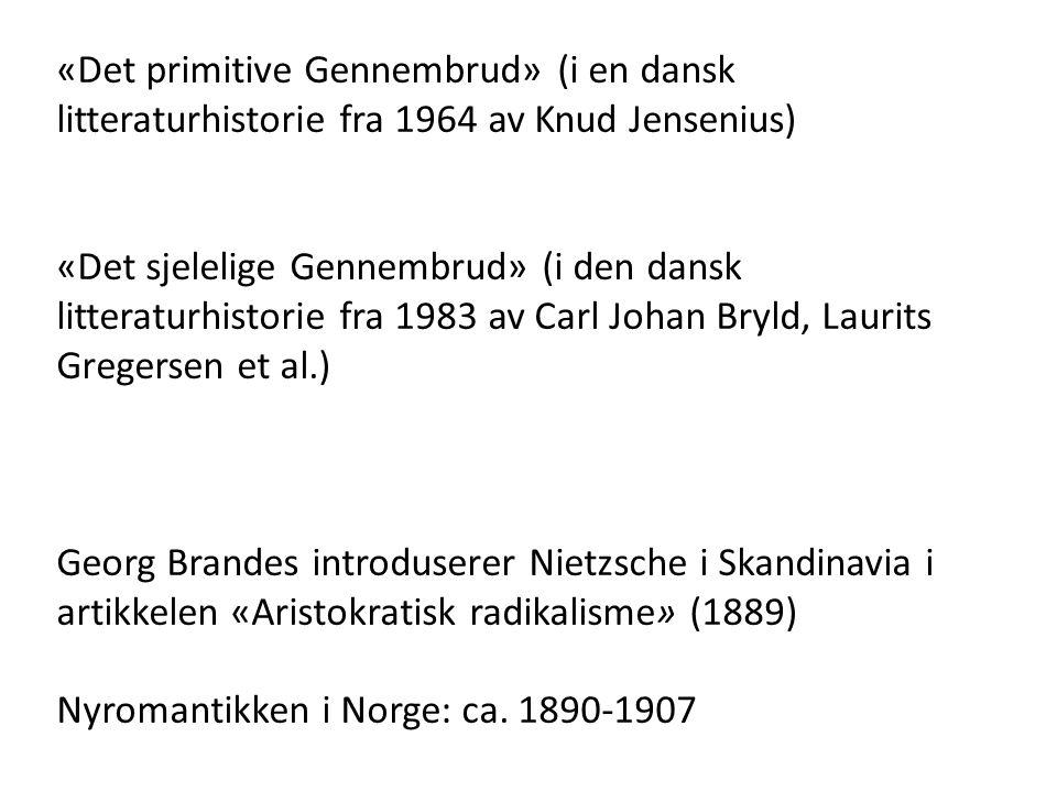 «Det primitive Gennembrud» (i en dansk litteraturhistorie fra 1964 av Knud Jensenius)