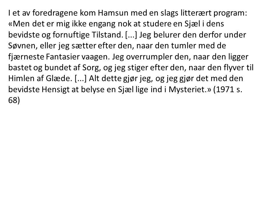 I et av foredragene kom Hamsun med en slags litterært program: