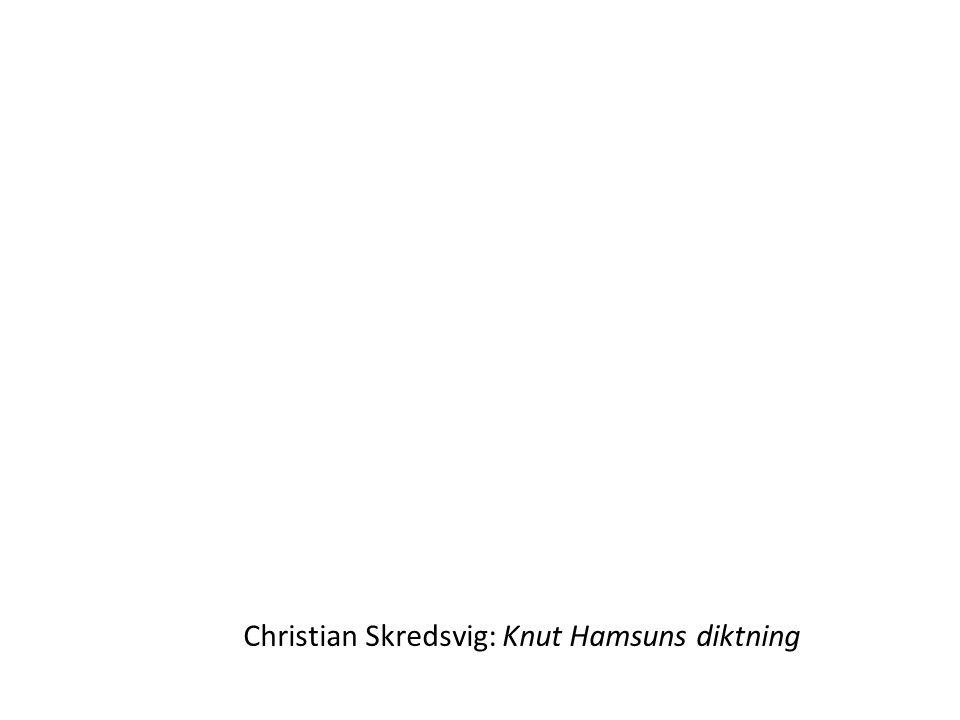 Christian Skredsvig: Knut Hamsuns diktning