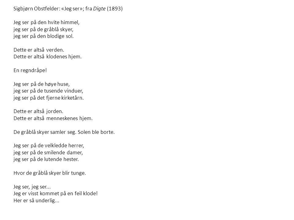 Sigbjørn Obstfelder: «Jeg ser»; fra Digte (1893)