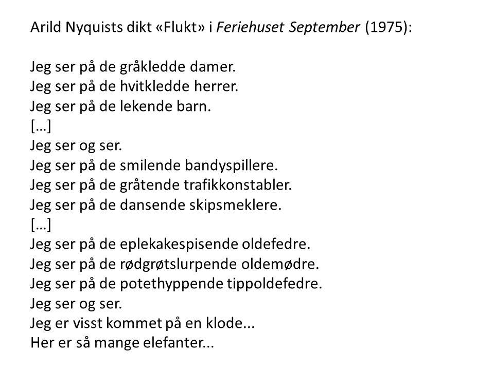 Arild Nyquists dikt «Flukt» i Feriehuset September (1975):