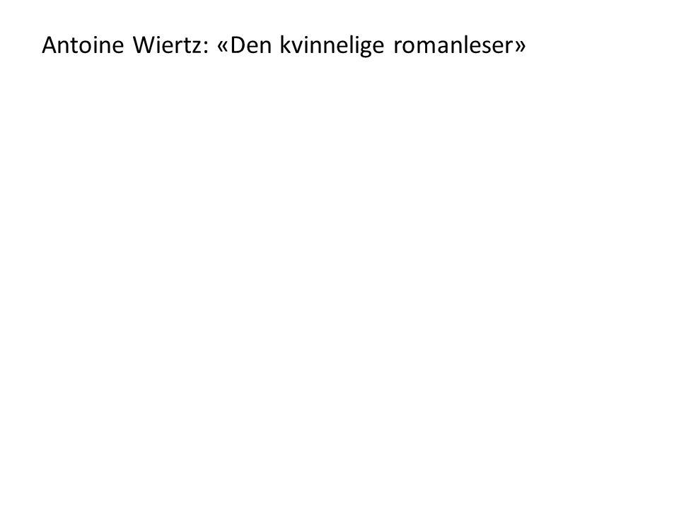 Antoine Wiertz: «Den kvinnelige romanleser»