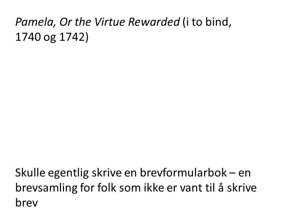 Pamela, Or the Virtue Rewarded (i to bind, 1740 og 1742)