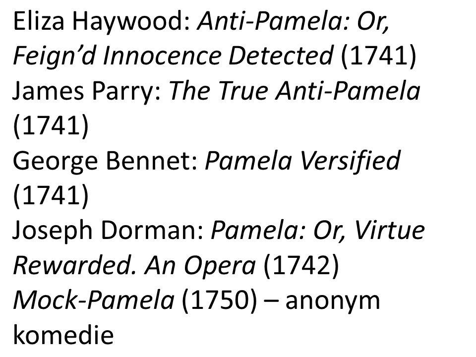 Eliza Haywood: Anti-Pamela: Or, Feign'd Innocence Detected (1741)