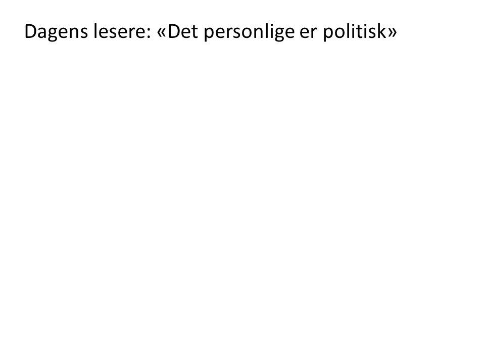 Dagens lesere: «Det personlige er politisk»