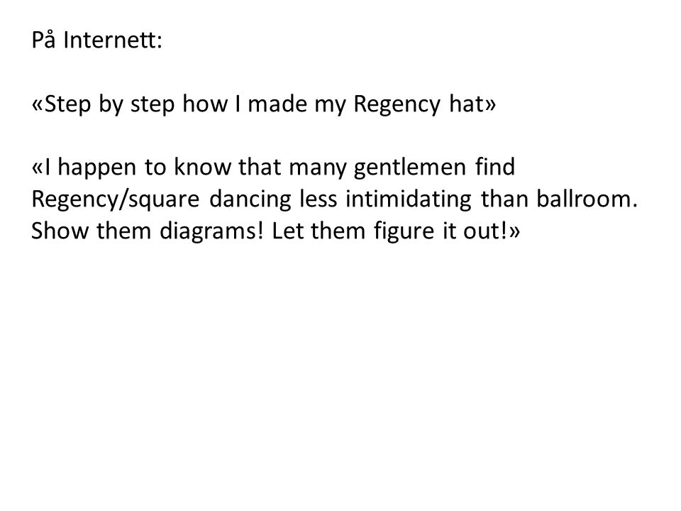 På Internett: «Step by step how I made my Regency hat»