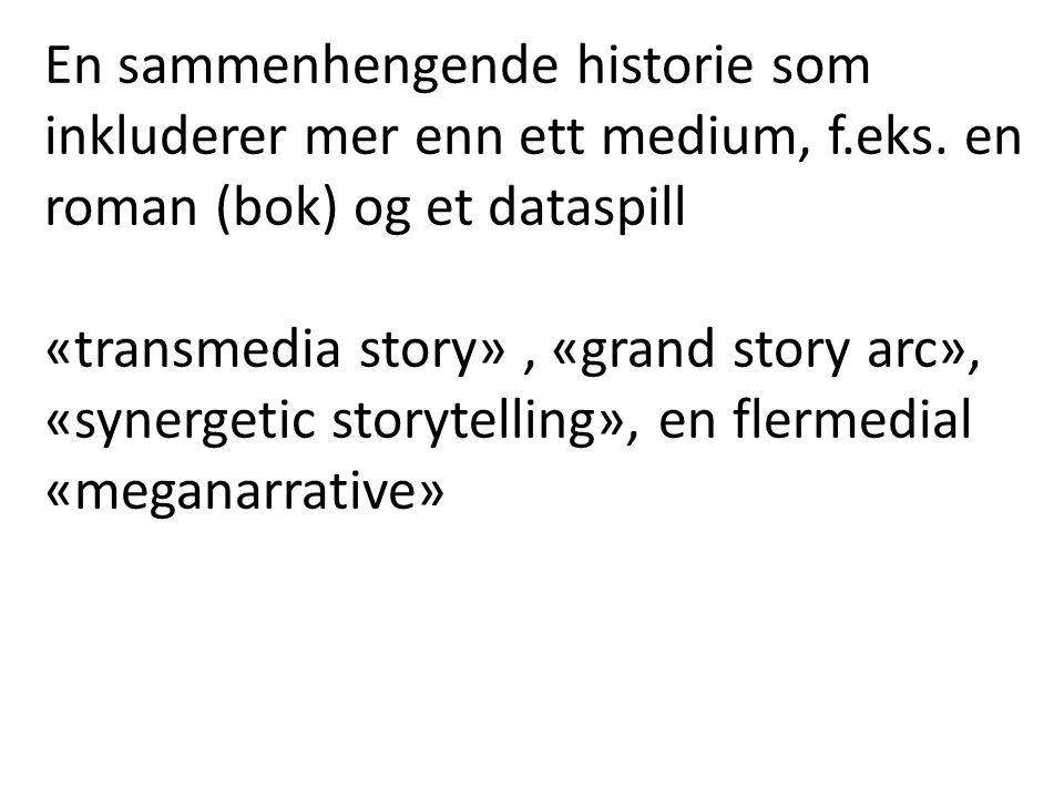 En sammenhengende historie som inkluderer mer enn ett medium, f. eks
