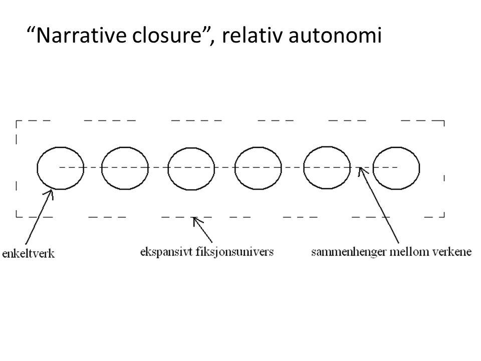 Narrative closure , relativ autonomi