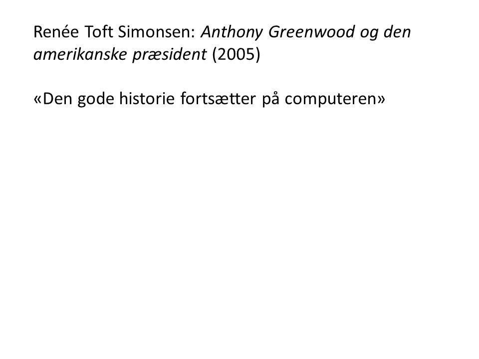 Renée Toft Simonsen: Anthony Greenwood og den amerikanske præsident (2005)