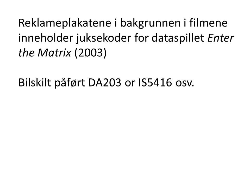 Reklameplakatene i bakgrunnen i filmene inneholder juksekoder for dataspillet Enter the Matrix (2003)