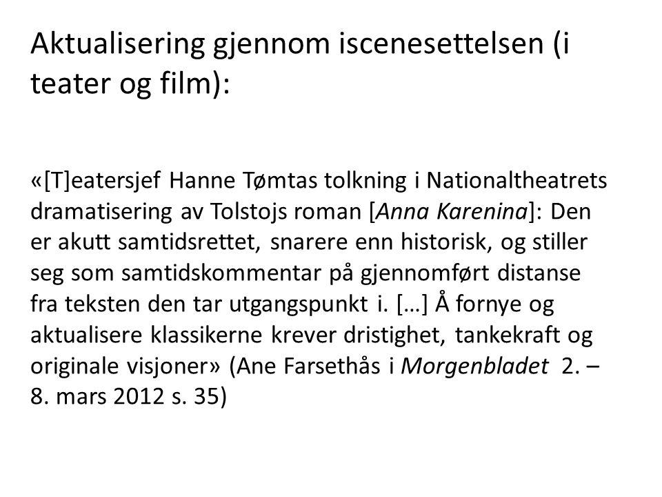 Aktualisering gjennom iscenesettelsen (i teater og film):