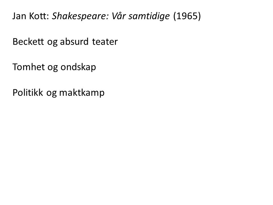 Jan Kott: Shakespeare: Vår samtidige (1965)