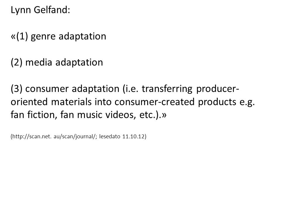 Lynn Gelfand: «(1) genre adaptation (2) media adaptation