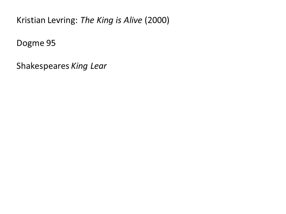 Kristian Levring: The King is Alive (2000)